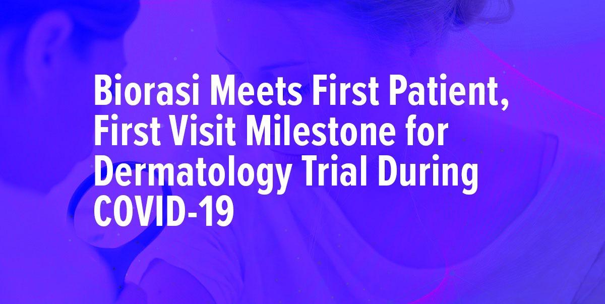 Biorasi Meets First Patient First Visit Milestone