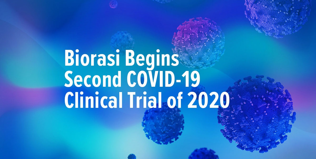 Biorasi Begins Second COVID-19 Clinical Trial of 2020