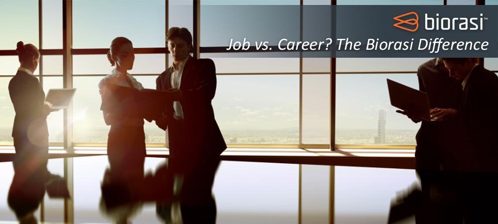 Job vs. Career? The Biorasi Difference