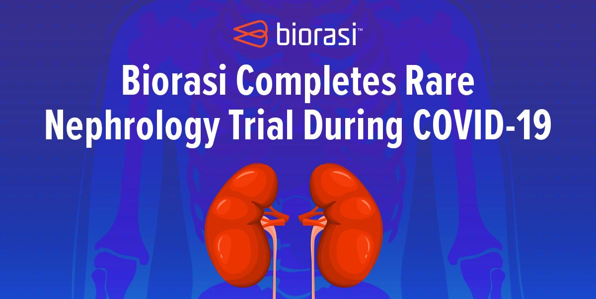 Biorasi Completes Rare Nephrology Trial During COVID-19